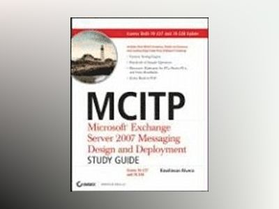 MCITP: Microsoft Exchange ServerTM 2007 Messaging Design and Deployment Stu av Rawlinson Rivera