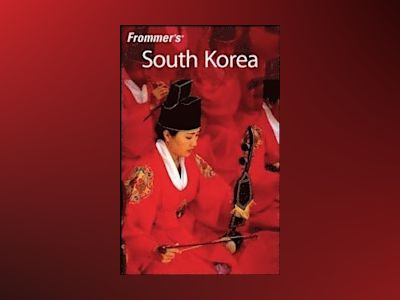 Frommer's South Korea, 1st Edition av Cecilia Hae-Jin Lee