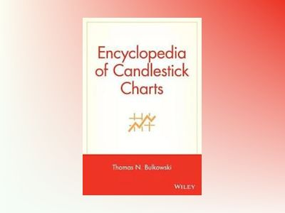 Encyclopedia of Candlestick Charts av Thomas N. Bulkowski