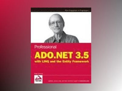 Professional ADO.NET 3.5 with LINQ and the Entity Framework av Roger Jennings