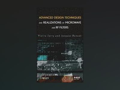 Advanced Design Techniques and Realizations of Microwave and RF Filters av Pierre Jarry