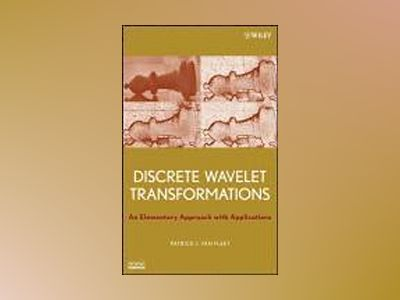 Discrete Wavelet Transformations: An Elementary Approach with Applications av PatrickVan Fleet