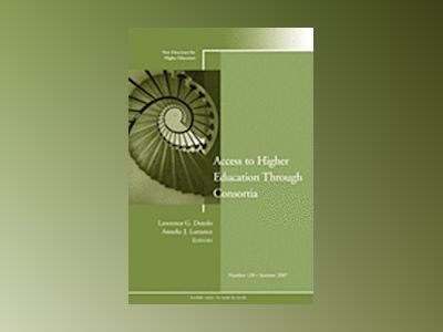 Access to Higher Education Through Consortia: Higher Education, No. 138 av Higher Education