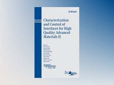 Characterization and Control of Interfaces for High Quality Advanced Materi av Kevin Ewsuk