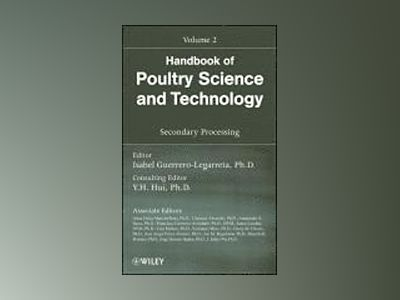 Handbook of Poultry Science and Technology, Volume 2, Secondary Processing, av Isabel Guerrero-Legarreta