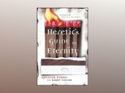 A Heretic's Guide to Eternity av Spencer Burke