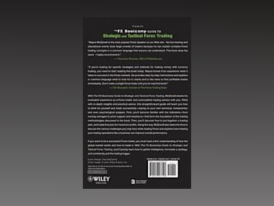 The FX Bootcamp Guide to Strategic and Tactical Forex Trading av W. McDonell