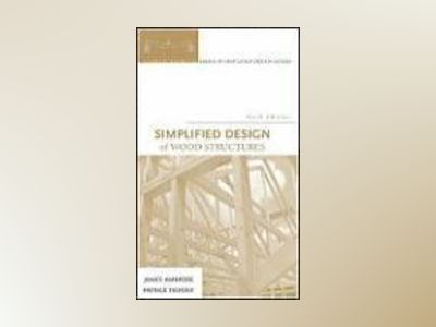 Simplified Design of Wood Structures, 6th Edition av James Ambrose