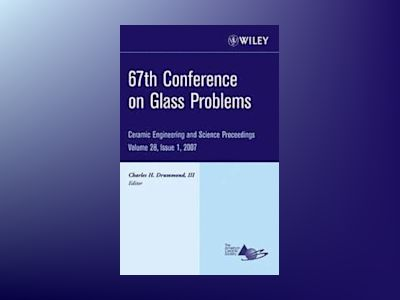 67th Conference on Glass Problems: Ceramic Engineering and Science Proceedi av Charles H. Drummond