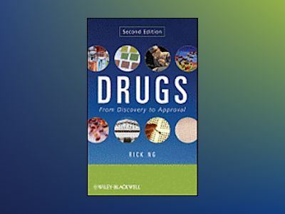 Drugs: From Discovery to Approval, 2nd Edition av Rick Ng