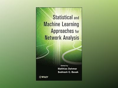 Statistical and Machine Learning Approaches for Network Analysis av Matthias Dehmer