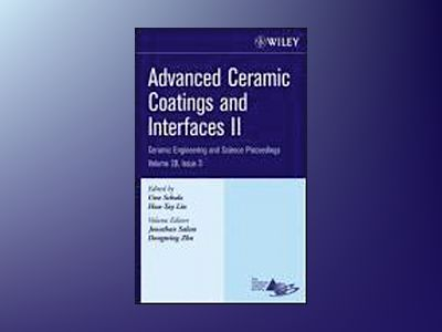 Advanced Ceramic Coatings and Interfaces II: Ceramic Engineering and Scienc av Uwe Schulz