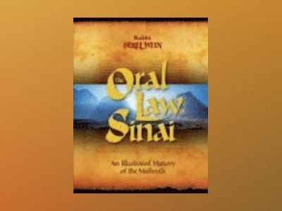 The Oral Law of Sinai: An Illustrated History of the Mishnah av Berel Wein