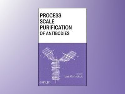 Process Scale Purification of Antibodies av Uwe Gottschalk