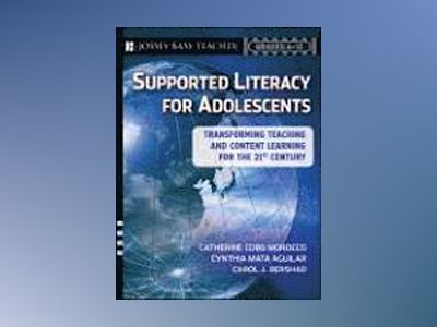 Supported Literacy for Adolescents : Transforming Teaching and Content Lear av Catherine CobbMorocco