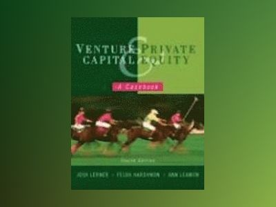 Venture Capital and Private Equity: A Casebook, 4th Edition av Josh Lerner