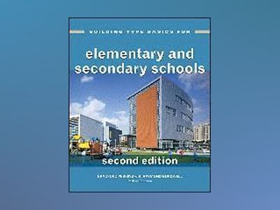Building Type Basics for Elementary and Secondary Schools, 2nd Edition av Perkins Eastman Architects