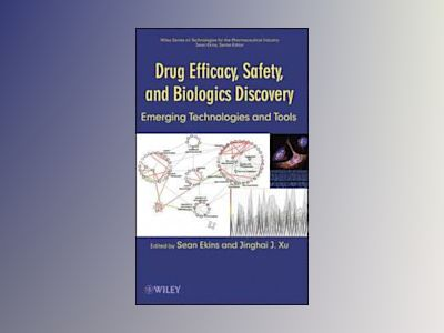 Drug Efficacy, Safety, and Biologics Discovery: Emerging Technologies and T av Sean Ekins