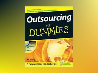 Outsourcing For Dummies av Ed Ashley
