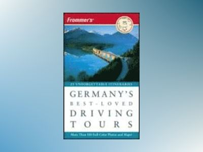 Frommer's Germany's Best-Loved Driving Tours, 8th Edition av British Automobile Association