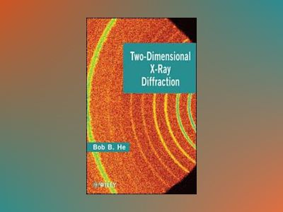 Two-dimensional X-ray Diffraction av B. B. He