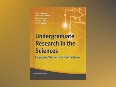 Undergraduate Research in the Sciences: Engaging Students in Real Science av Sandra Laursen