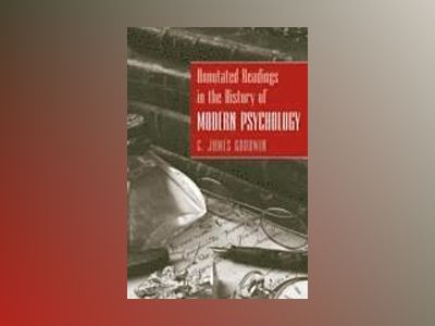 Annotated Readings in the History of Modern Psychology av C. James Goodwin