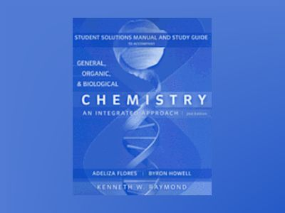General Organic and Biological Chemistry, Student Study Guide and Solutions av Kenneth W.Raymond
