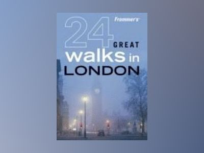 Frommer's 24 Great Walks in London , 1st Edition av British Automobile Association