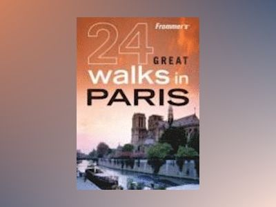 Frommer's 24 Great Walks in Paris , 1st Edition av British Automobile Association