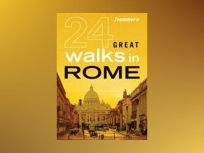 Frommer's 24 Great Walks in Rome , 1st Edition av British Automobile Association