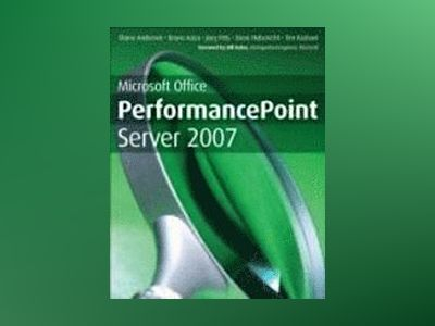 Microsoft Office PerformancePointTM Server 2007 av Bruno Aziza