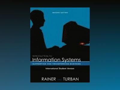Introduction to information systems - enabling and transforming business av R.kelly Rainer