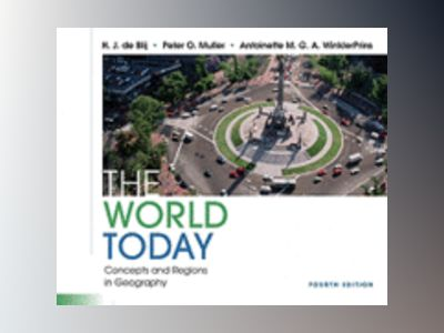 The World Today: Concepts and Regions in Geography, 4th Edition av H. J. de Blij