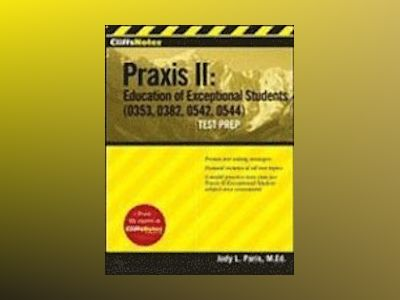 CliffsTestPrep Praxis II: Education of Exceptional Students (0353, 0382, 05 av Judy L. Paris