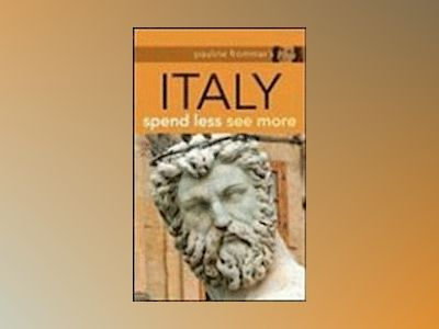 Pauline Frommer's Italy: Spend Less, See More, 2nd Edition av Reid Bramblett