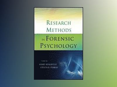 Research Methods in Forensic Psychology av Barry Rosenfeld