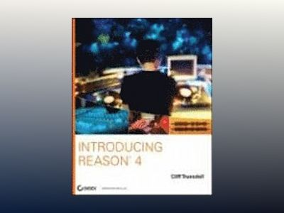 Introducing ReasonTM 4 av Cliff Truesdell
