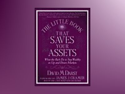 The Little Book that Saves Your Assets: What the Rich Do to Stay Wealthy in av David M.Darst