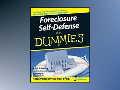 Foreclosure Self-Defense For Dummies av Ralph R. Roberts