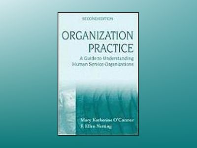 Organization Practice: A Guide to Understanding Human Service Organizations av Mary Katherine O'Connor