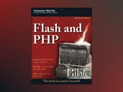 Flash and PHP Bible av Matthew Keefe
