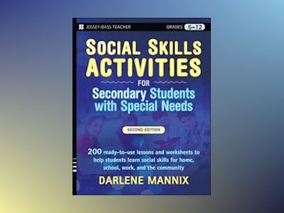 Social Skills Activities for Secondary Students with Special Needs, 2nd Edi av Darlene Mannix