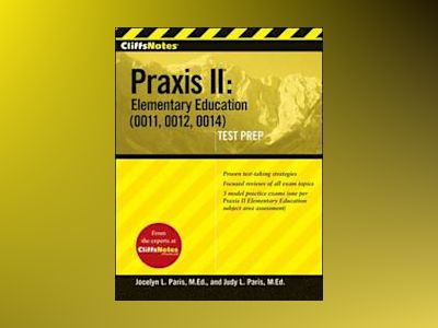 CliffsNotes Praxis II: Elementary Education (0011, 0012, 0014) av Judy L. Paris
