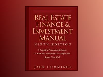 Real Estate Finance and Investment Manual, 9th Edition av Jack Cummings