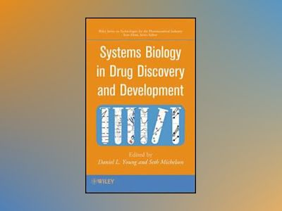 Systems Biology in Drug Discovery and Development av Daniel L. Young