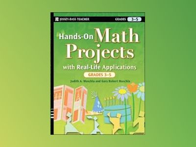 Hands-On Math Projects with Real-Life Applications, Grades 3-5 av Judith A. Muschla
