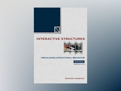 Interactive Structures: Visualizing Structural Behavior 2.0 DVD av Shahin Vassigh