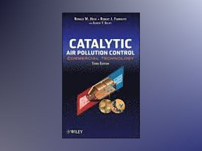 Catalytic Air Pollution Control: Commercial Technology, 3rd Edition av Ronald M. Heck