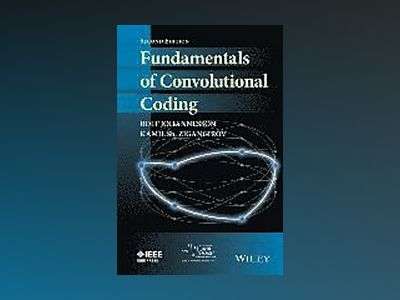 Fundamentals of Convolutional Coding av Rolf Johannesson